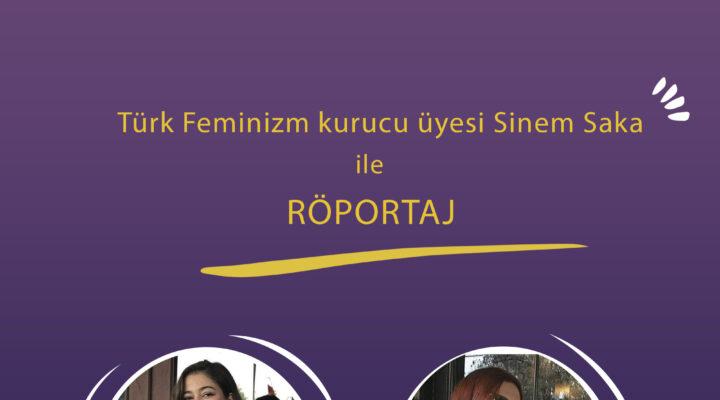 Türk Feminizm Hareketi Kurucu Üyesi Sinem Saka ile Röportaj