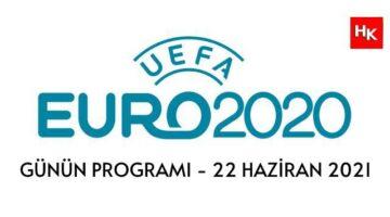 EURO 2020 GÜNÜN MAÇLARI  – 22 HAZİRAN 2021