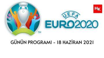 EURO 2020 GÜNÜN MAÇLARI 18 HAZİRAN 2021